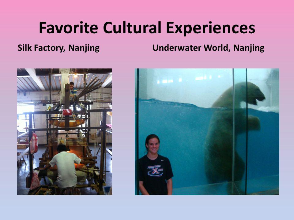 Favorite Cultural Experiences Silk Factory, NanjingUnderwater World, Nanjing