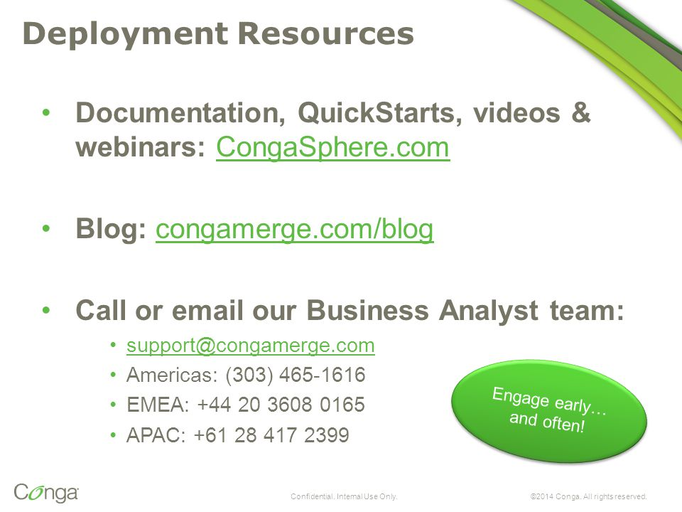 ©2014 Conga. All rights reserved. Deployment Resources Documentation, QuickStarts, videos & webinars: CongaSphere.comCongaSphere.com Blog: congamerge.