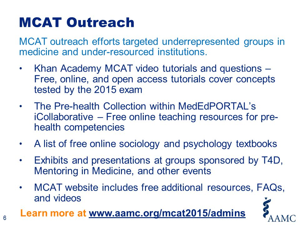 6 MCAT outreach efforts targeted underrepresented groups in medicine and under-resourced institutions.