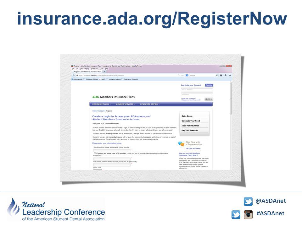 #ASDAnet @ASDAnet insurance.ada.org/RegisterNow