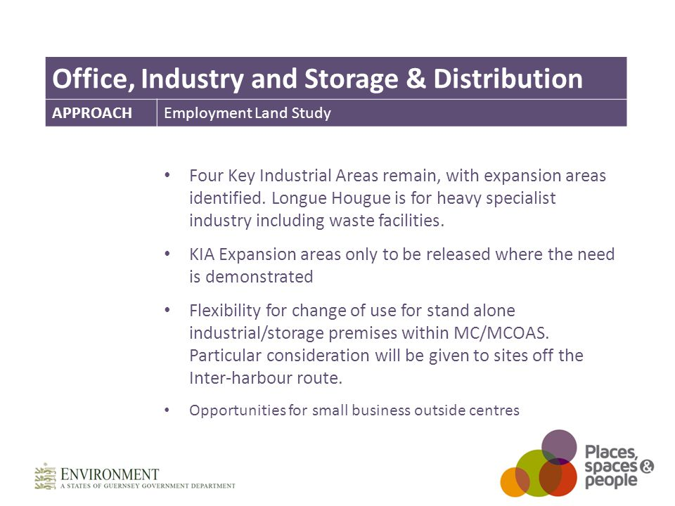Office, Industry and Storage & Distribution APPROACHEmployment Land Study Four Key Industrial Areas remain, with expansion areas identified.