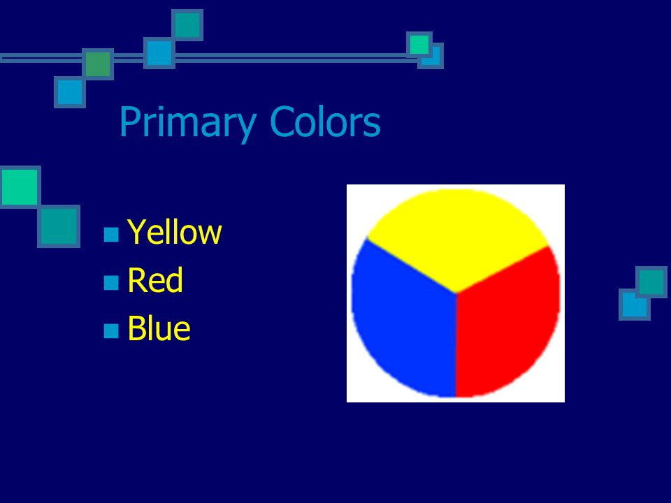 Secondary Colors Made by combing two primary colors. Orange Green Violet