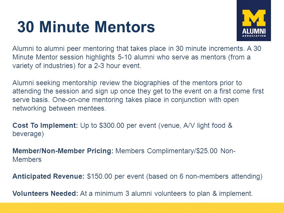 30 Minute Mentors Alumni to alumni peer mentoring that takes place in 30 minute increments.