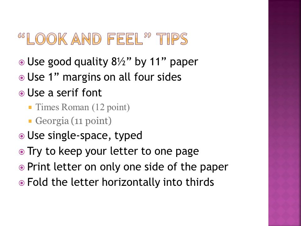 """ Use good quality 8½"""" by 11"""" paper  Use 1"""" margins on all four sides  Use a serif font  Times Roman (12 point)  Georgia (11 point)  Use single-s"""