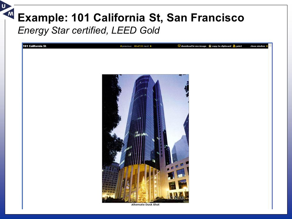 Example: 101 California St, San Francisco Energy Star certified, LEED Gold