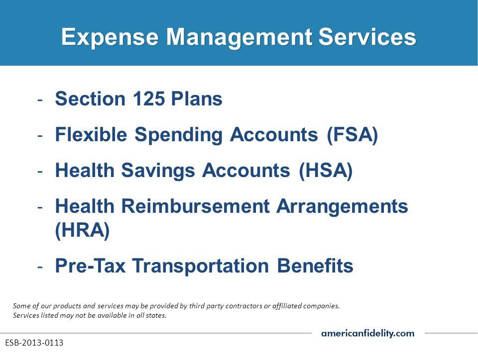 ‐ Section 125 Plans ‐ Flexible Spending Accounts (FSA) ‐ Health Savings Accounts (HSA) ‐ Health Reimbursement Arrangements (HRA) ‐ Pre-Tax Transportat