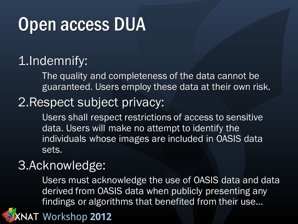 Open access DUA 1.Indemnify: The quality and completeness of the data cannot be guaranteed.
