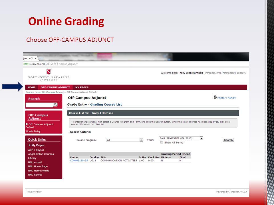 Online Grading Choose OFF-CAMPUS ADJUNCT