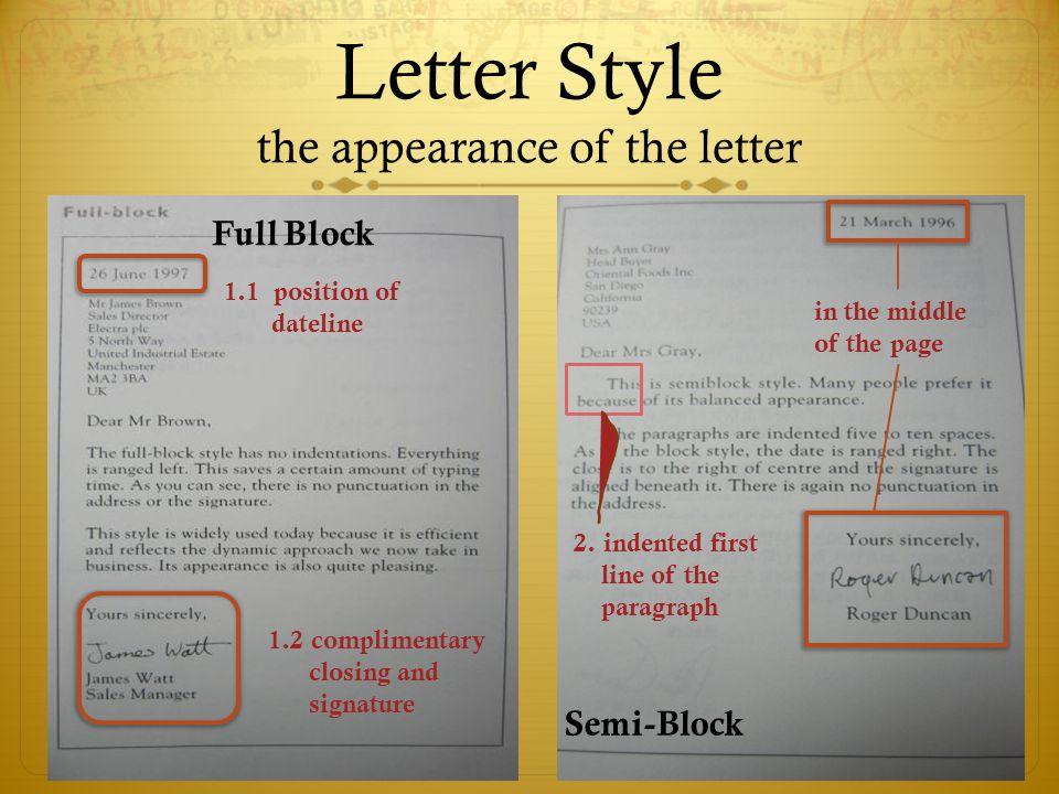 Letter Style the appearance of the letter Full Block Semi-Block 1.1 position of dateline 2.