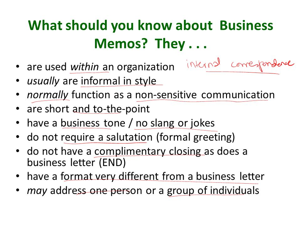 Memos Audience recognition: 1.In-house 2.Acronyms/Internal Abbreviations Style: 1.Simple words 2.Readable Sentences 3.Specific Detail 4.Highlighting Techniques Grammar: 1.Grammatical Conversations