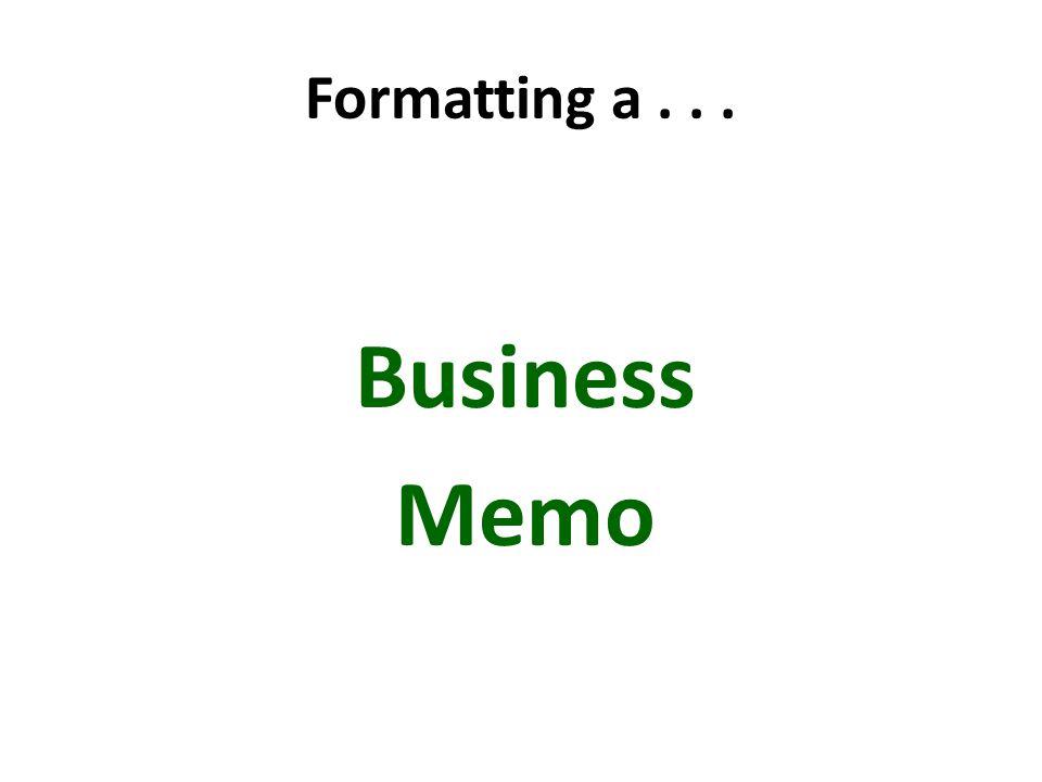 Formatting a... Business Memo