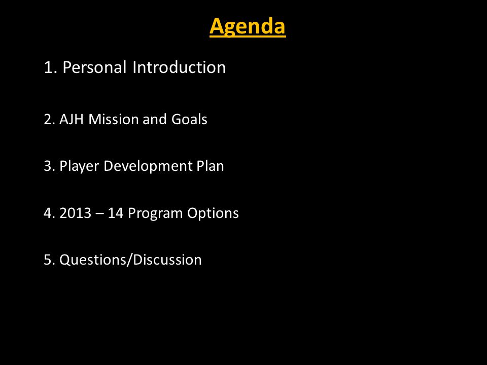 Agenda 1. Personal Introduction 2. AJH Mission and Goals 3.