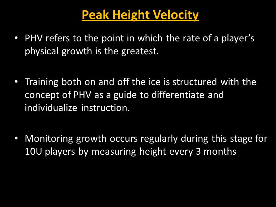 Peak Height Velocity PHV refers to the point in which the rate of a player's physical growth is the greatest.