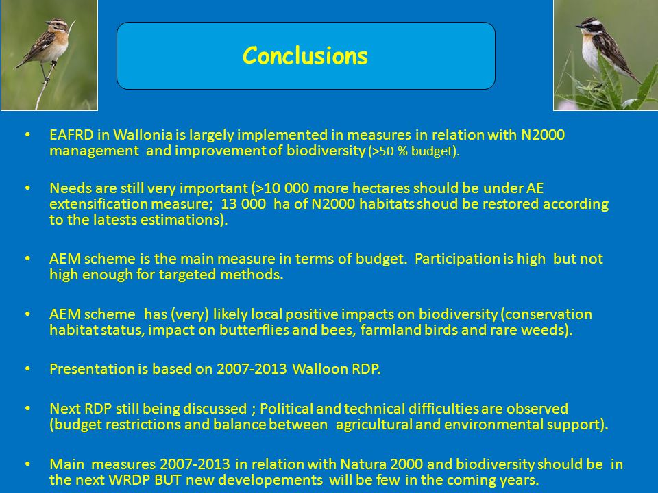 EAFRD in Wallonia is largely implemented in measures in relation with N2000 management and improvement of biodiversity (>50 % budget).