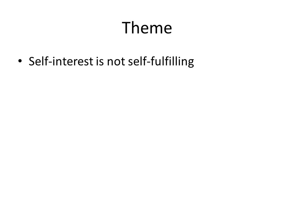 Theme Self-interest is not self-fulfilling