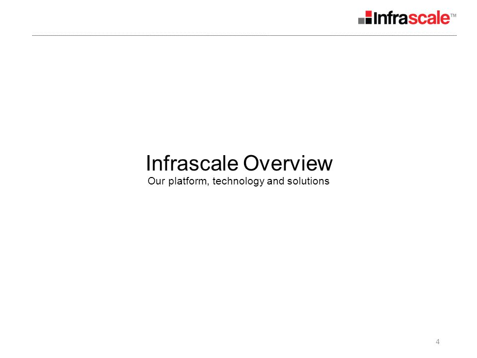 4 Infrascale Overview Our platform, technology and solutions