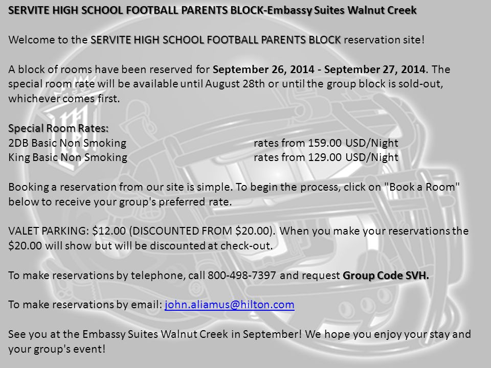 SERVITE HIGH SCHOOL FOOTBALL PARENTS BLOCK-Embassy Suites Walnut Creek SERVITE HIGH SCHOOL FOOTBALL PARENTS BLOCK SERVITE HIGH SCHOOL FOOTBALL PARENTS BLOCK-Embassy Suites Walnut Creek Welcome to the SERVITE HIGH SCHOOL FOOTBALL PARENTS BLOCK reservation site.