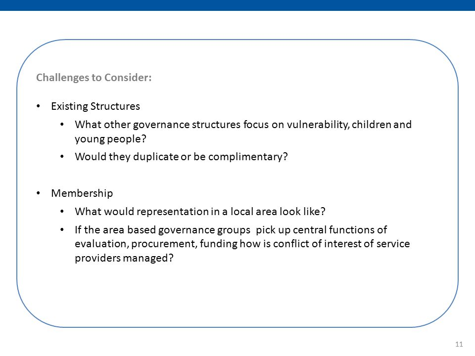 Challenges to Consider: Existing Structures What other governance structures focus on vulnerability, children and young people.