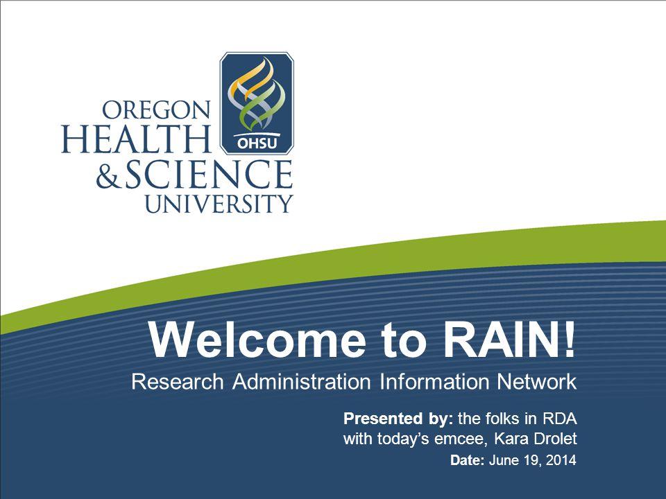 RAIN Agenda Introduction Updates & timely information: RAIN USR Export Controls OPAM RATE ORIO OCTRI SVPR TTBD CRBO CTO Research & Academic HR RFDS Q & A 2 Kara Drolet RAIN: 6-19-2014