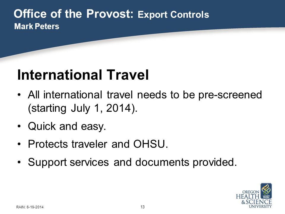 International Travel All international travel needs to be pre-screened (starting July 1, 2014).