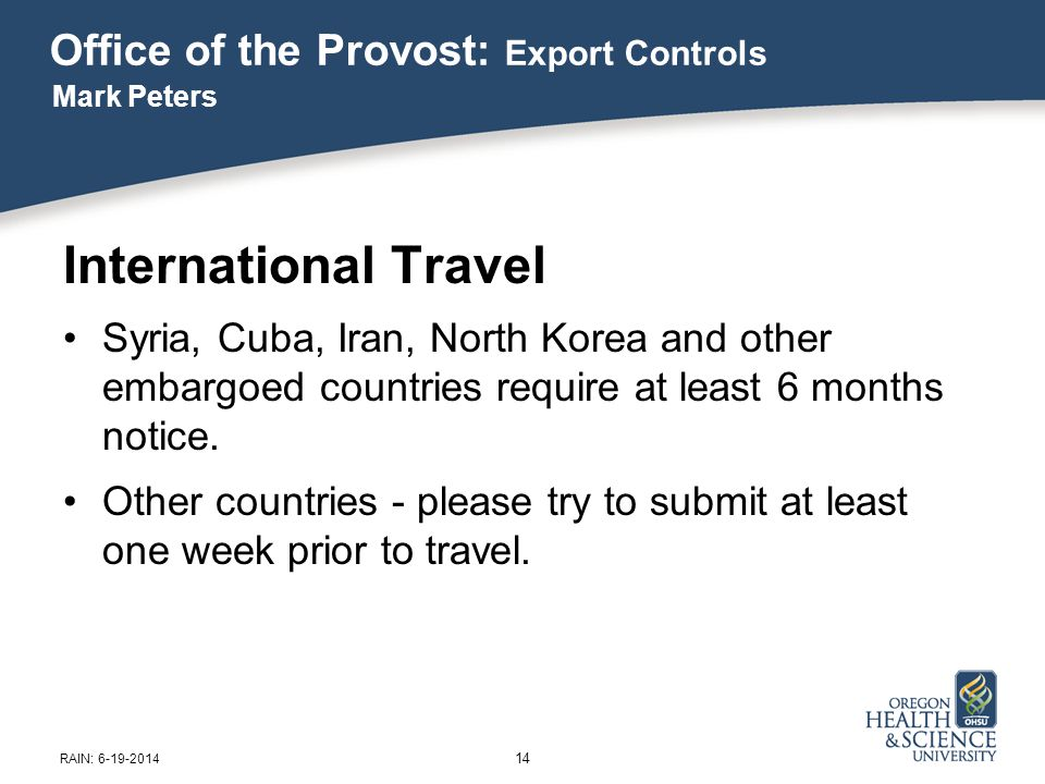 International Travel Syria, Cuba, Iran, North Korea and other embargoed countries require at least 6 months notice.