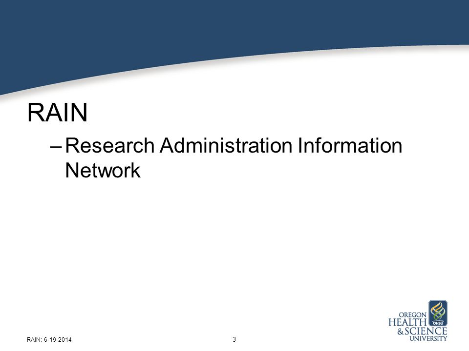RAIN –Research Administration Information Network 3 RAIN: 6-19-2014