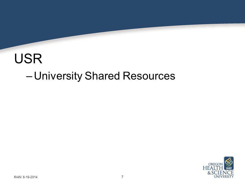USR –University Shared Resources 7 RAIN: 6-19-2014