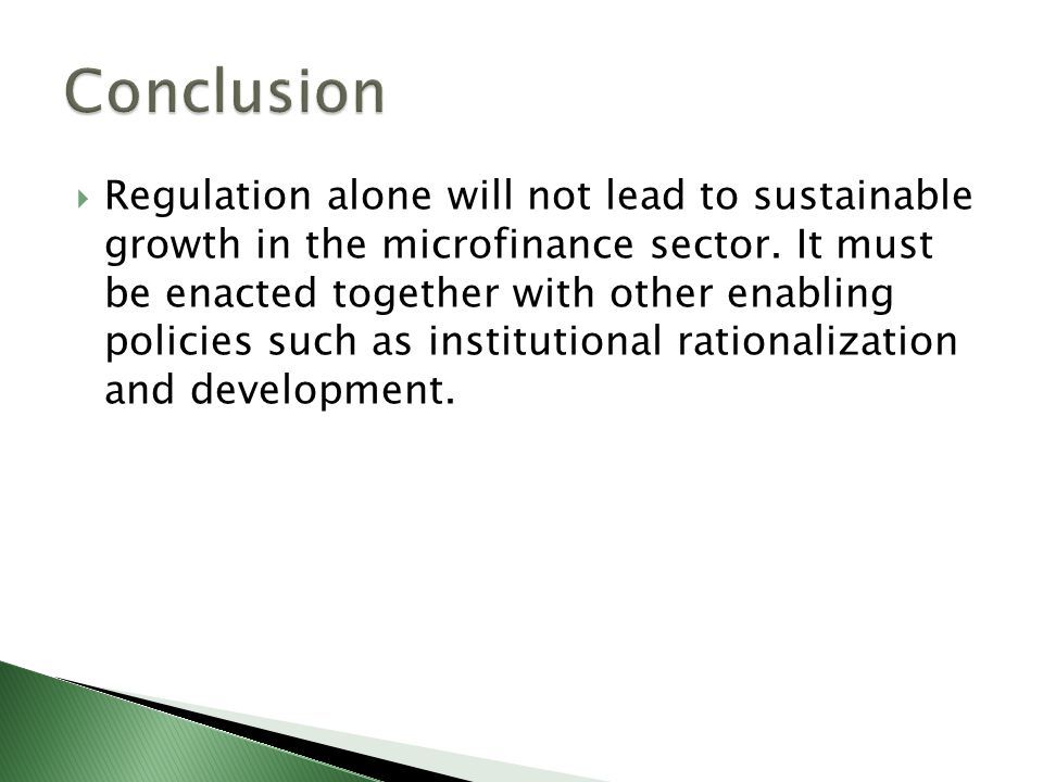  Regulation alone will not lead to sustainable growth in the microfinance sector.