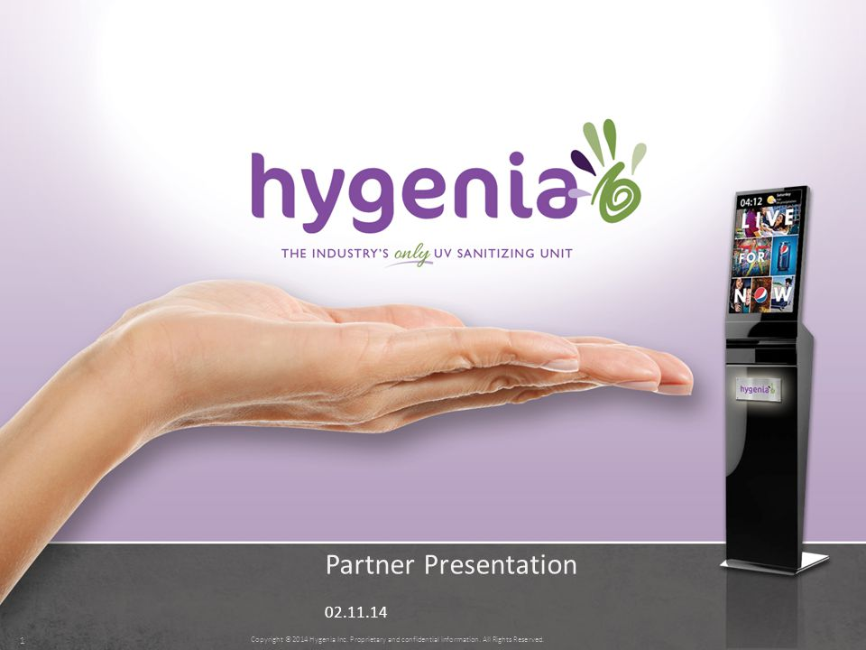 Copyright ©2014 Hygenia Inc. Proprietary and confidential information. All Rights Reserved. 1 Partner Presentation 02.11.14