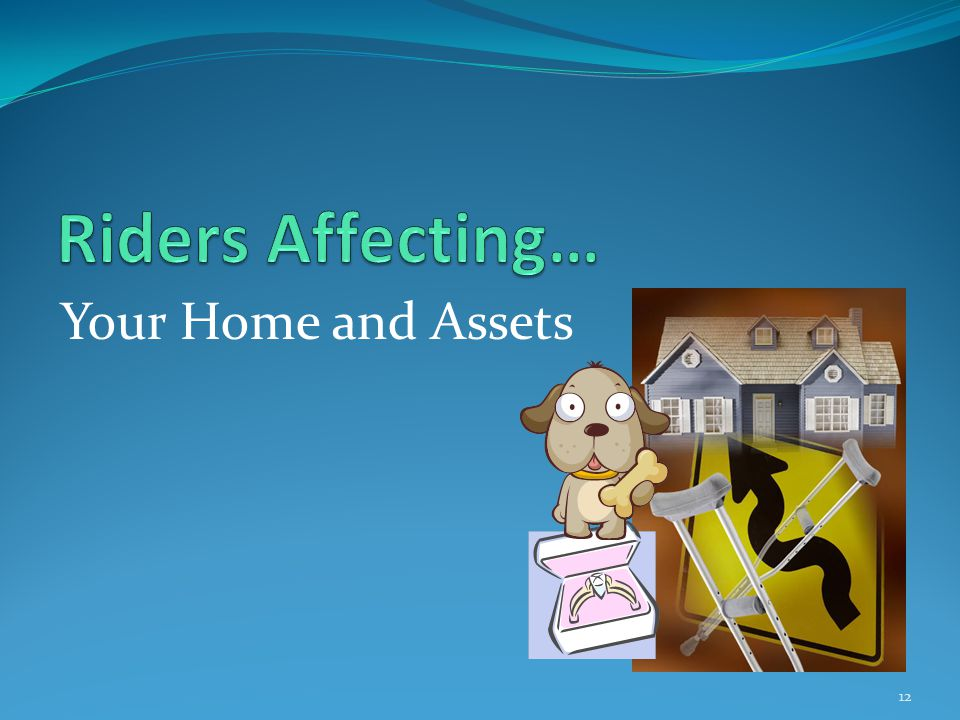 Your Home and Assets 12