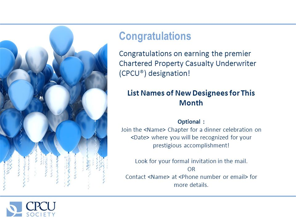 Congratulations Congratulations on earning the premier Chartered Property Casualty Underwriter (CPCU®) designation.