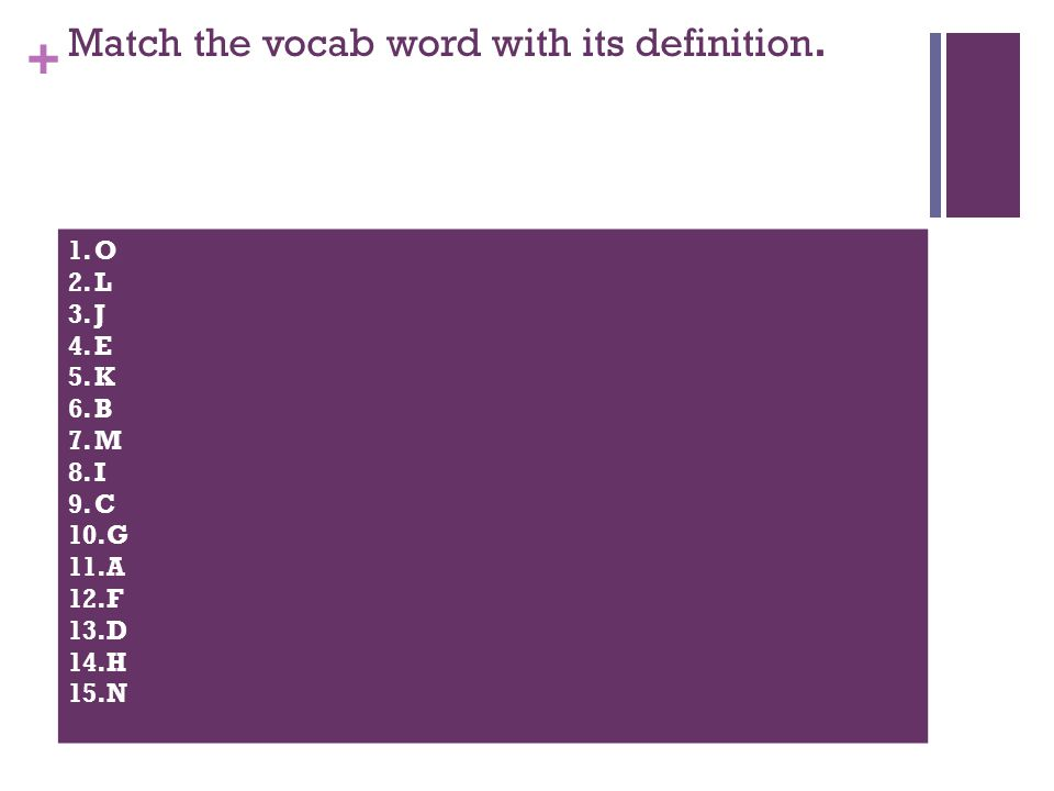 + Match the vocab word with its definition.
