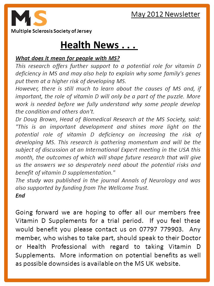 Multiple Sclerosis Society of Jersey May 2012 Newsletter What does it mean for people with MS? This research offers further support to a potential rol