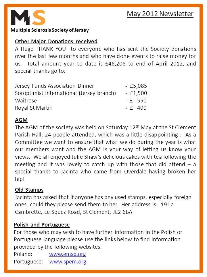 Multiple Sclerosis Society of Jersey May 2012 Newsletter Polish and Portuguese For those who may wish to have further information in the Polish or Por