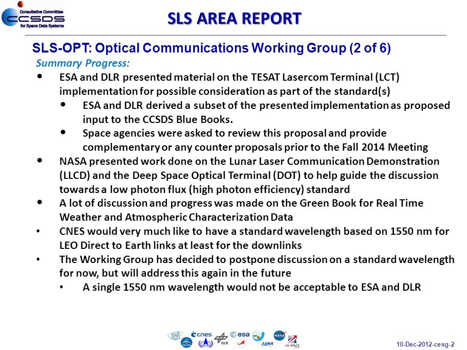 10-Dec-2012-cesg-2 SLS-OPT: Optical Communications Working Group (2 of 6) SLS AREA REPORT Summary Progress: ESA and DLR presented material on the TESA