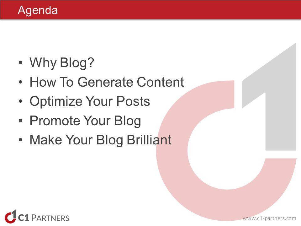 www.c1-partners.com Companies that blog get: 55% more website visitors 97% more inbound links 434% more indexed pages … than companies that don't blog Why Blog.
