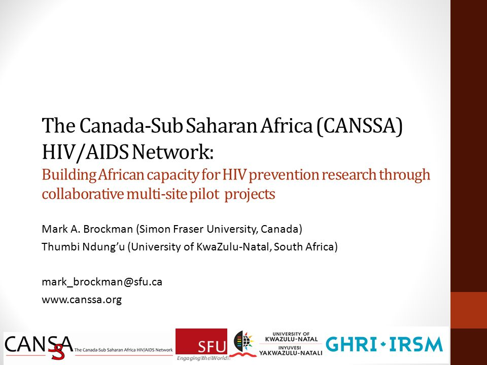 The Canada-Sub Saharan Africa (CANSSA) HIV/AIDS Network: Building African capacity for HIV prevention research through collaborative multi-site pilot projects Mark A.