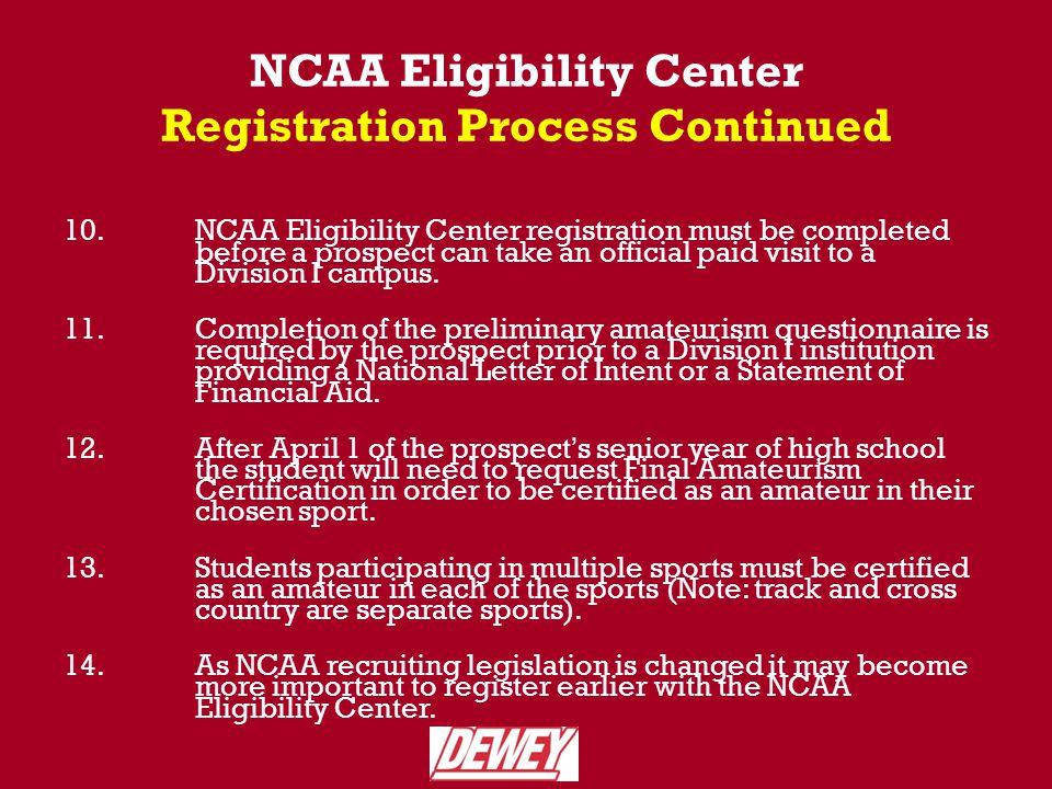 10.NCAA Eligibility Center registration must be completed before a prospect can take an official paid visit to a Division I campus.