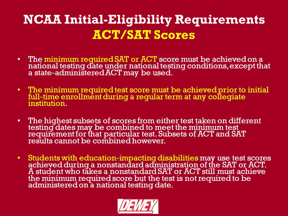 NCAA Initial-Eligibility Requirements New Rules for Division-I 1.Division-I initial-eligibility rules will change for students that first enroll as a full-time college student after August 1, 2016 (which will impact this year's sophomore class).