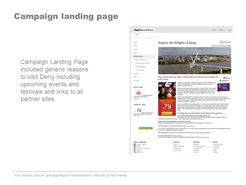 Campaign landing page Campaign Landing Page included generic reasons to visit Derry including upcoming events and festivals and links to all partner s