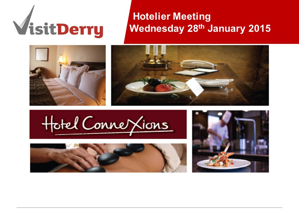 Hotelier Meeting Wednesday 28 th January 2015