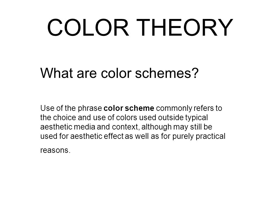 The two most basic color schemes…