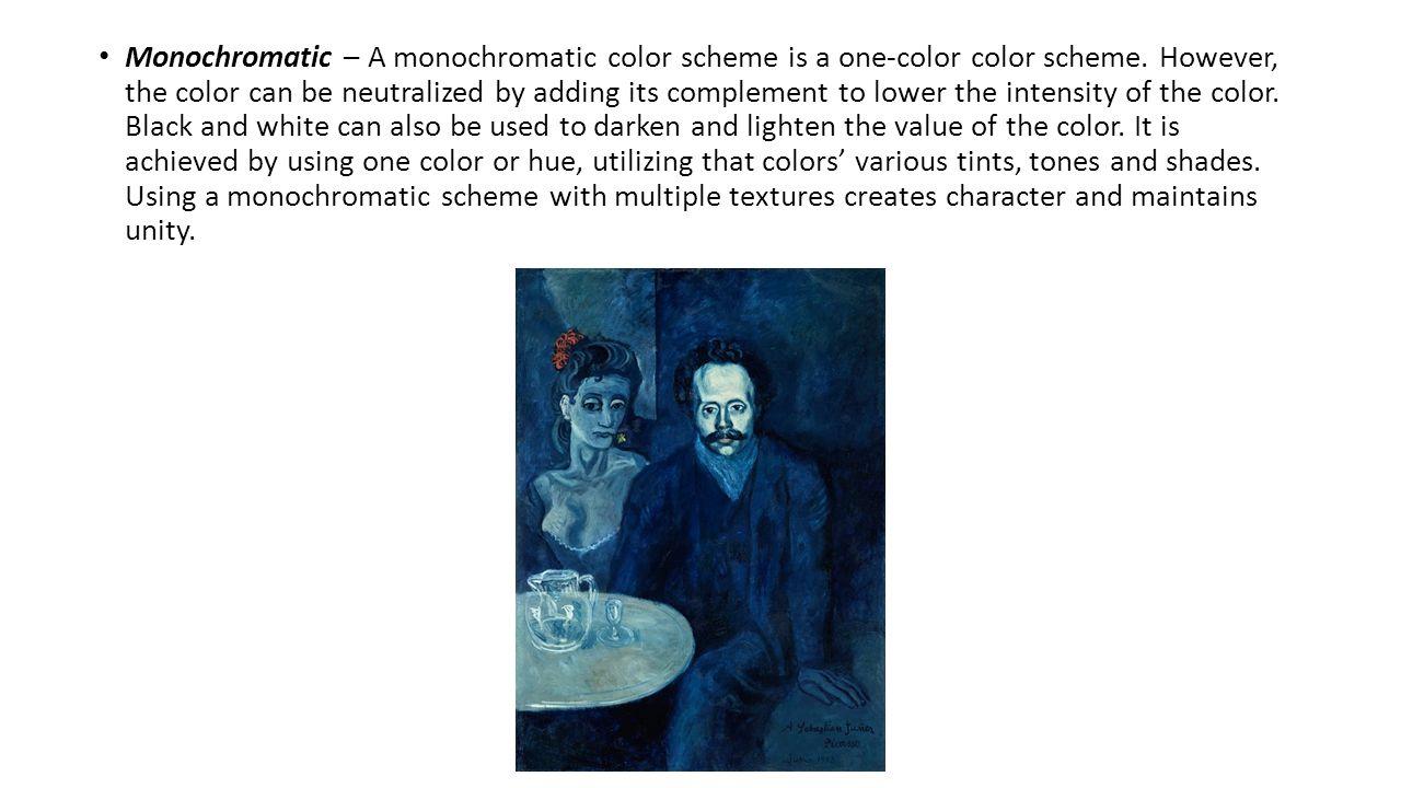 Monochromatic – A monochromatic color scheme is a one-color color scheme.