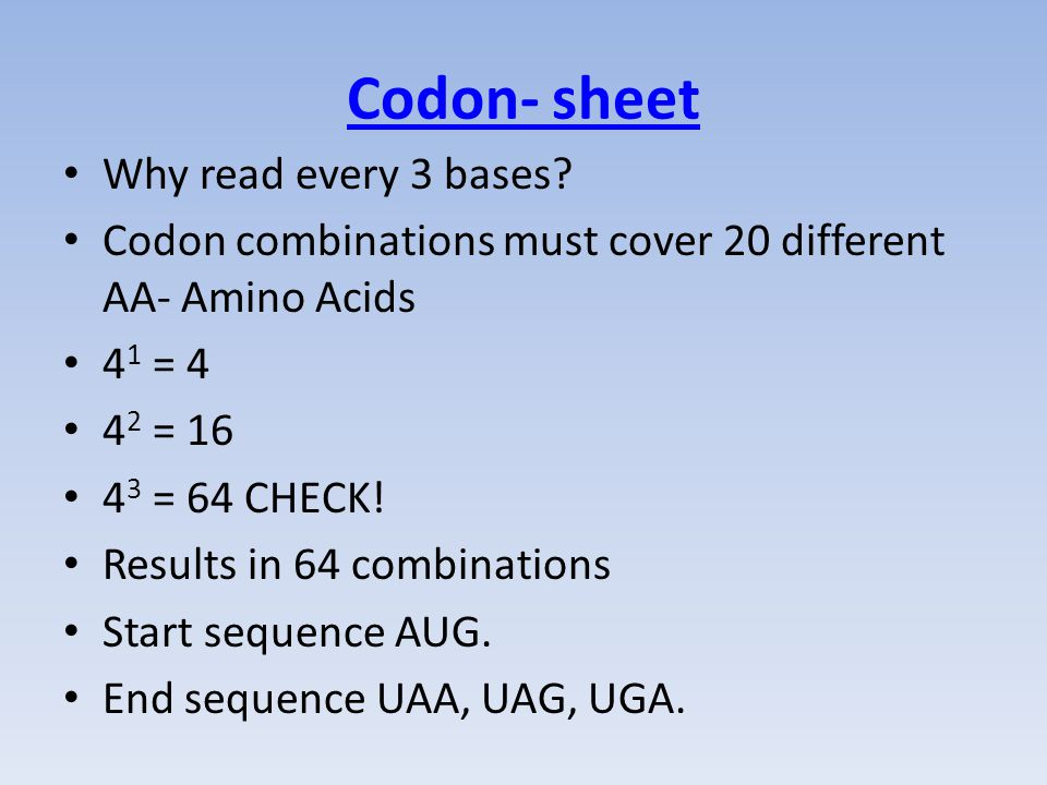 Codon- sheet Why read every 3 bases.