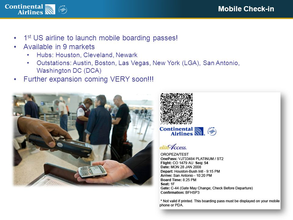 Mobile Check-in 1 st US airline to launch mobile boarding passes.