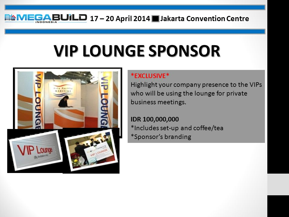 *EXCLUSIVE* Highlight your company presence to the VIPs who will be using the lounge for private business meetings.