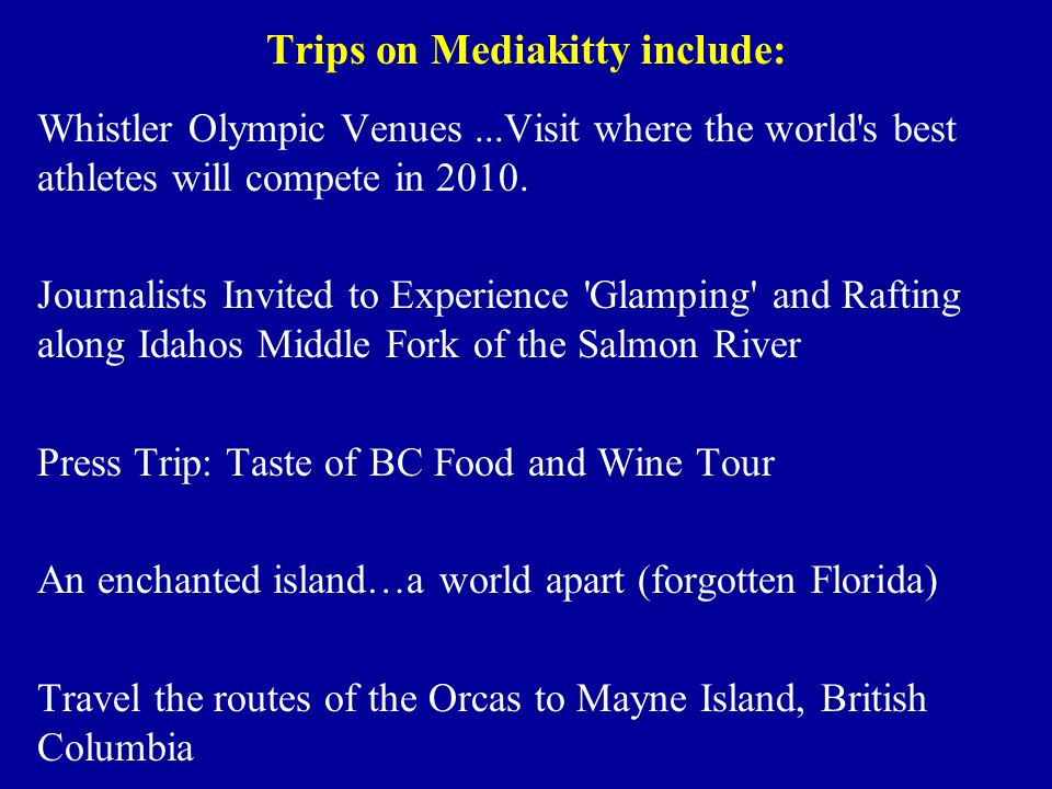 Trips on Mediakitty include: Whistler Olympic Venues...Visit where the world s best athletes will compete in 2010.