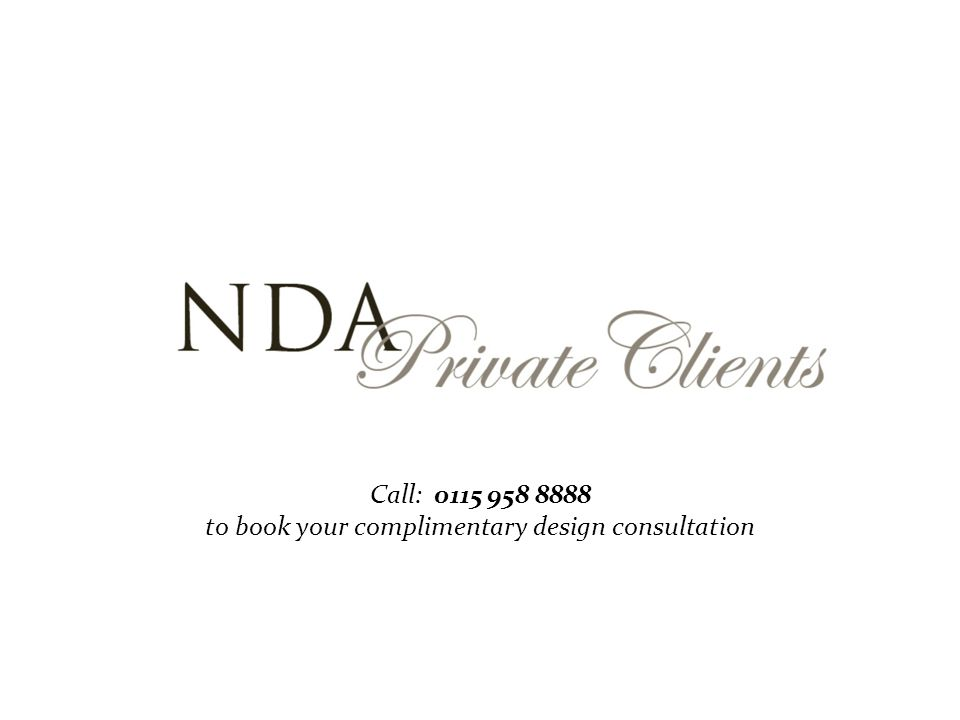Call: 0115 958 8888 to book your complimentary design consultation