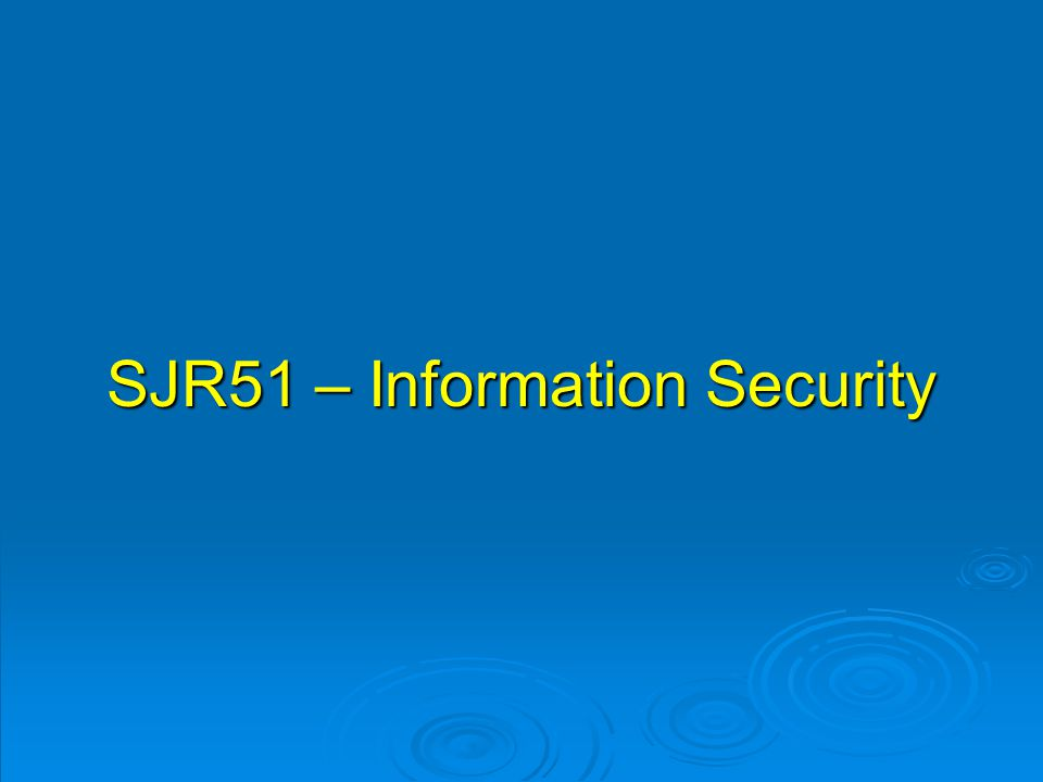 SJR51 – Information Security
