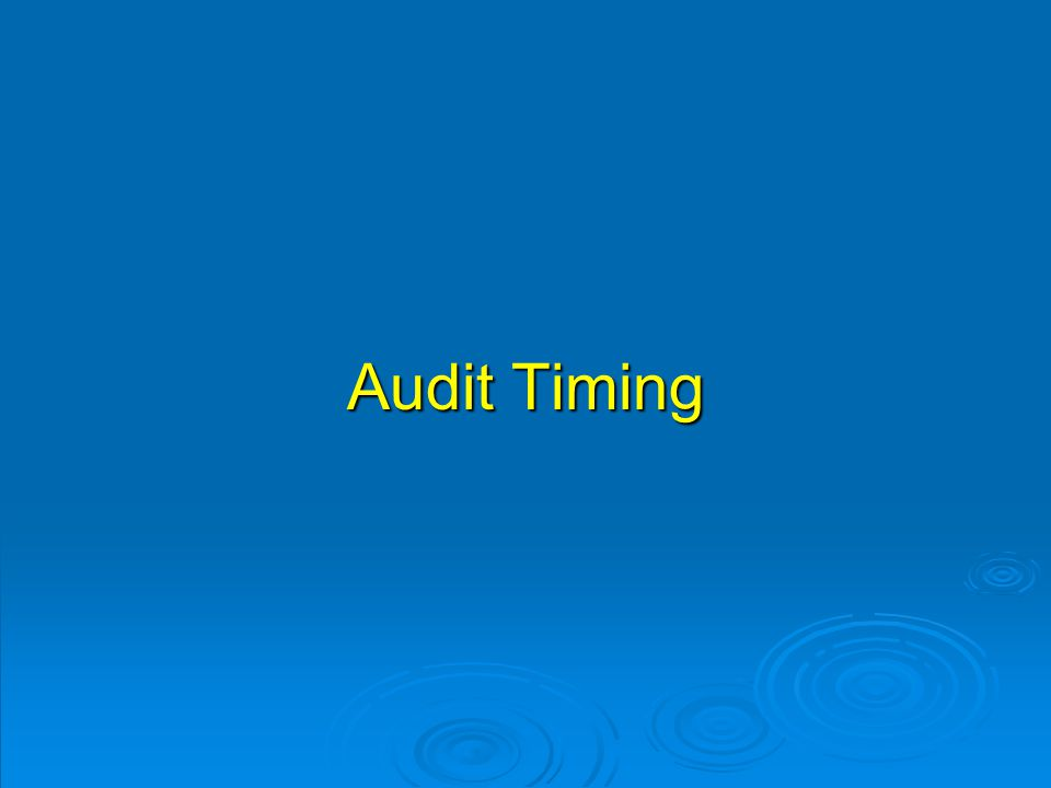 Audit Timing